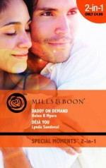 Daddy on Demand / Deja You - Helen R. Myers, Lynda Sandoval