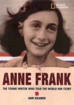 World History Biographies: Anne Frank: The Young Writer Who Told the World Her Story - Ann Kramer