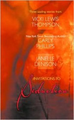 Invitations To Seduction (3-in-1) - Vicki Lewis Thompson, Carly Phillips, Janelle Denison