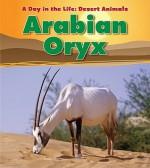 Arabian Oryx - Anita Ganeri