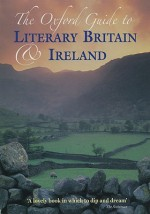 The Oxford Guide to Literary Britain and Ireland - Daniel Hahn