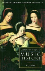A Student's Guide to Music History - R.J. Stove