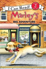 Marley: Marley's Big Adventure: I Can Read Level 2 (I Can Read Book 2) - John Grogan, Richard Cowdrey