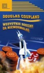 Wszystkie rodziny są nienormalne - Douglas Coupland, Małgorzata Hesko-Kołodzińska