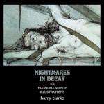 Nightmares in Decay: The Edgar Allan Poe Illustrations of Harry Clarke - Harry Clarke, D.M. Mitchell