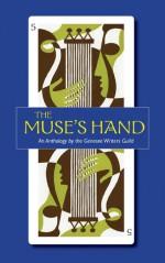The Muse's Hand - K.A. Gillett, Gary A. Mitchell, Miriam Grace Monfredo, Amelia Seiler, Lynn Spitz