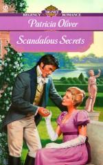 Scandalous Secrets - Patricia Oliver