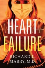 Heart Failure - Richard L. Mabry