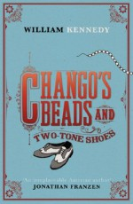 Chango's Beads and Two-Tone Shoes - William Kennedy