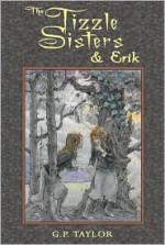 The Tizzle Sisters & Erik (The Tizzle Sisters) - G.P. Taylor