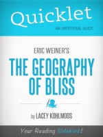 Quicklet on Eric Weiner's The Geography of Bliss - Lacey Kohlmoos