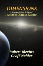 Dimensions - Geoff Nelder, Robert Blevins