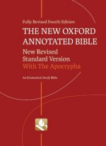The New Oxford Annotated Bible with Apocrypha: New Revised Standard Version - Michael D. Coogan, Marc Z. Brettler, Pheme Perkins, Carol A. Newsom
