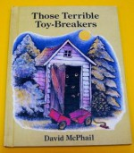 Those Terrible Toy-Breakers - David McPhail