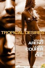 Tropical Desires - Vivian Arend, Lexxie Couper, Jess Dee