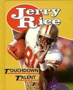 Jerry Rice: Touchdown Talent - J. Edward Evans, Nathan Aaseng