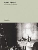 Giorgio Morandi: Works, Writings, and Interviews - Karen Wilkin