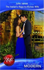 The Italian's Rags To Riches Wife - Julia James