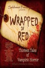 Wrapped in Red: Thirteen Tales of Vampiric Horror - Patrick C. Greene, Billie Sue Mosiman, Jennifer L. Greene