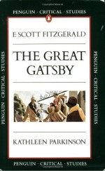 The Great Gatsby (Penguin Critical Studies Guide) - Kathleen Parkinson, F. Scott Fitzgerald