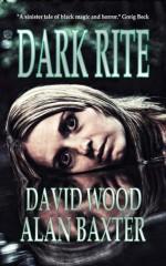 Dark Rite - David Wood, Alan Baxter
