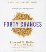 Forty Chances: Finding Hope in a Hungry World - Howard G Buffett, David Drummond
