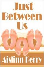Just Between Us - Aislinn Kerry
