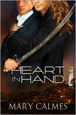 Heart in Hand - Mary Calmes