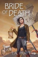 Bride of Death - T.A. Pratt, Tim Pratt
