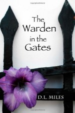 The Warden in the Gates - D.L. Miles