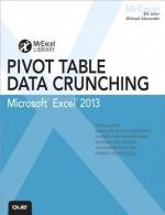 Excel 2013 Pivot Table Data Crunching (MrExcel Library) - Bill Jelen, Michael Alexander