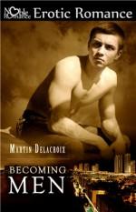 Becoming Men - Martin Delacroix