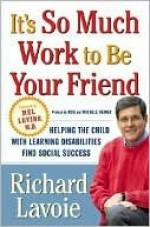 It's So Much Work to Be Your Friend - Richard Lavoie, Mel Levine, Michele Reiner, Rob Reiner