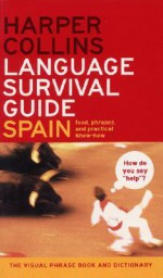 HarperCollins Language Survival Guide: Spain: The Visual Phrasebook and Dictionary - HarperCollins