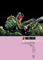 Judge Dredd: The Complete Case Files 17 - Garth Ennis, John Wagner, Chris Halls, Dean Ormston, Greg Staples, Ian Gibson, Steve Dillon, Simon Coleby, Peter Doherty, Carlos Ezquerra, Sean Phillips, Yan Shimony