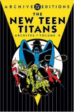 The New Teen Titans Archives, Vol. 2 - Marv Wolfman, George Pérez
