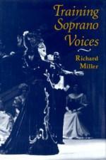 Training Soprano Voices - Richard Miller