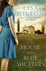 The House with Blue Shutters - Lisa Hilton