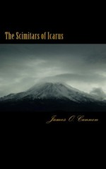 The Scimitars of Icarus (The Severed Prophecy) - James Cannon