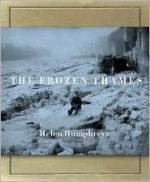 The Frozen Thames - Helen Humphreys