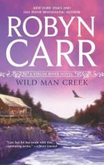 Wild Man Creek - Robyn Carr
