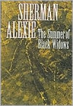 The Summer of Black Widows - Sherman Alexie