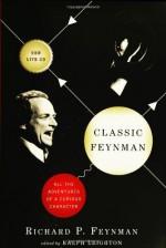 Classic Feynman: All the Adventures of a Curious Character - Richard P. Feynman, Ralph Leighton