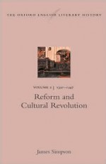 The Oxford English Literary History: Volume 2: 1350-1547: Reform and Cultural Revolution - James Simpson
