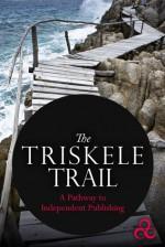The Triskele Trail - Liza Perrat, Catriona Troth, J.J. Marsh, Gillian Hamer, J.D. Smith