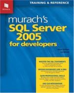Murach's SQL Server 2005 for Developers - Bryan Syverson, Joel Murach