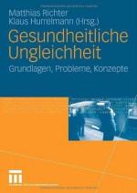 Gesundheitliche Ungleichheit: Grundlagen, Probleme, Perspektiven (German Edition) - Matthias Richter, Klaus Hurrelmann
