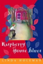 Raspberry House Blues - Linda Holeman