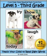 Level 5 - Third Grade: Cute Dogs Make Reading Flash Cards Fun! (Teach Your Child to Read Sight Words) - Adele Jones