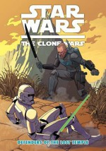 Star Wars: The Clone Wars - Defenders of the Lost Temple - Justin Aclin, Dave Marshall, Ben Bates